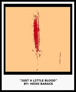 JUST A LITTLE BLOOD